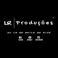 DJ LR DO DICK ² ♪