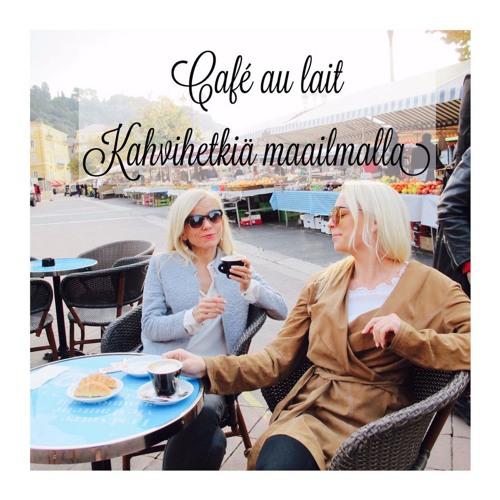 Podcast: Cafe au lait - Kahvihetkiä maailmalla's avatar