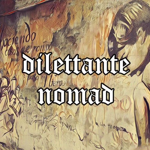 Dilettante Nomad's avatar
