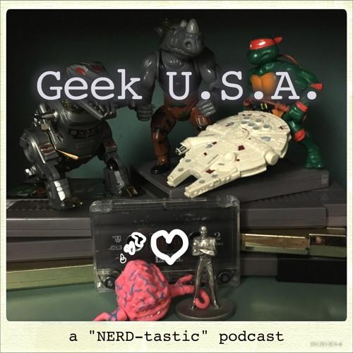"Geek U.S.A.(a ""NERD-tastic"" Podcast)'s avatar"