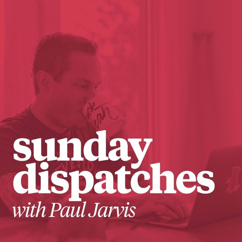 Sunday Dispatches with Paul Jarvis's avatar