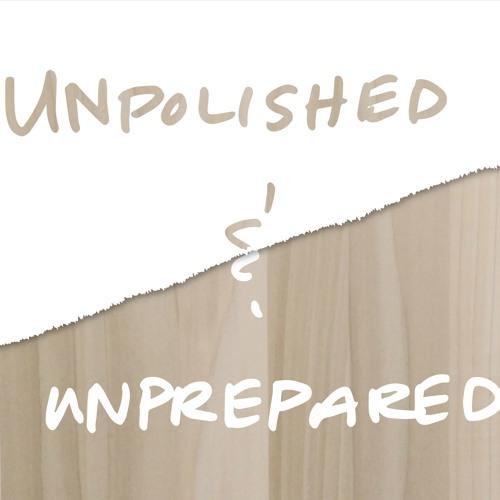 Unpolished and Unprepared's avatar