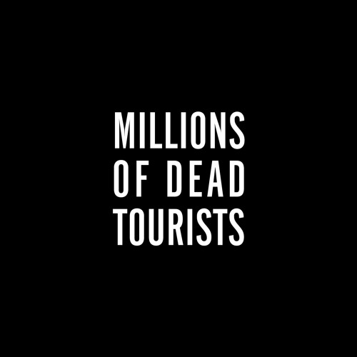 Millions of Dead Tourists's avatar