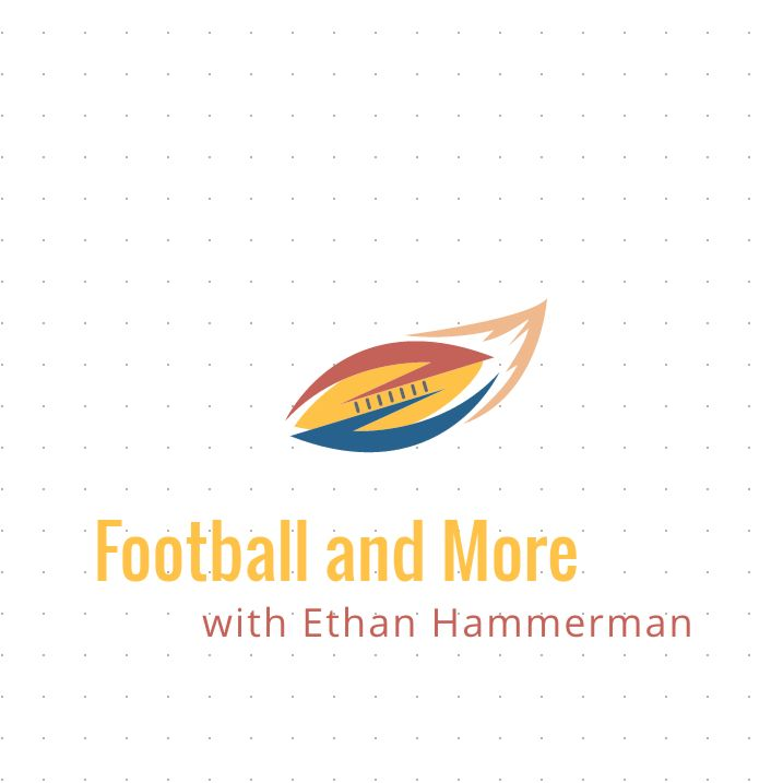 Football and More Pod with Ethan Hammerman