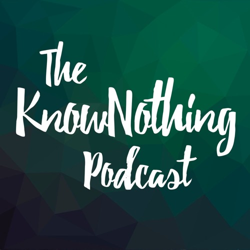 KnowNothing Podcast's avatar