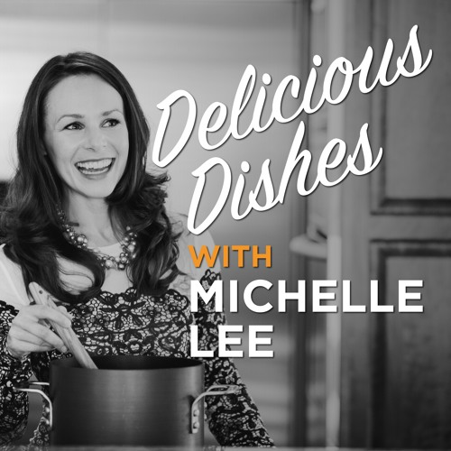Delicious Dishes with Michelle Lee's avatar