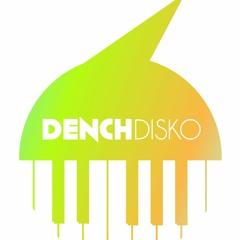 DENCH DISKO