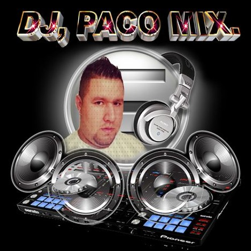 DJ PACO MIX IN THE HOUSE SONIDO CIBERNETICO's avatar