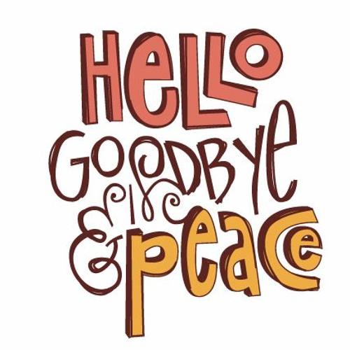 Hello, Goodbye & Peace's avatar