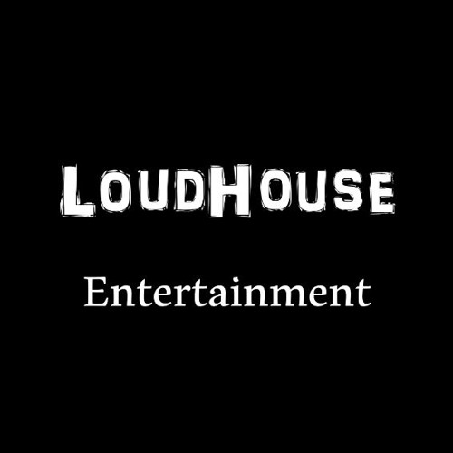 LoudHouse Entertainment LLC's avatar