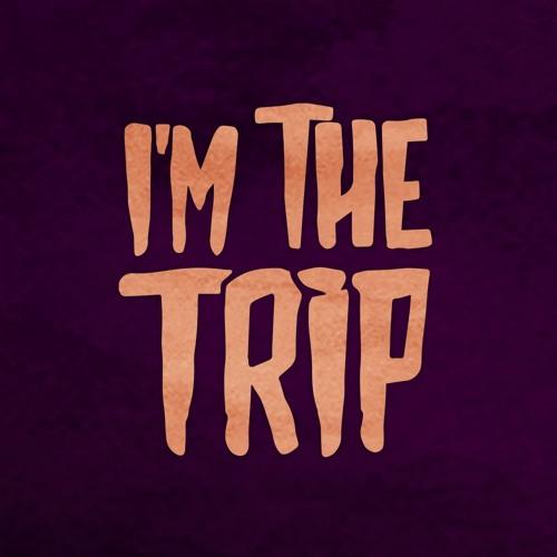 I'm the Trip's avatar