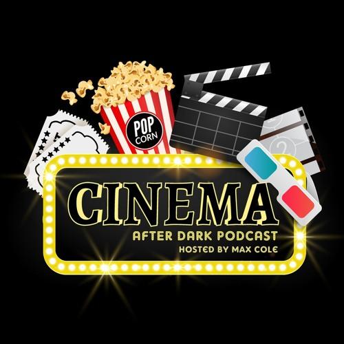 Cinema After Dark Podcast's avatar