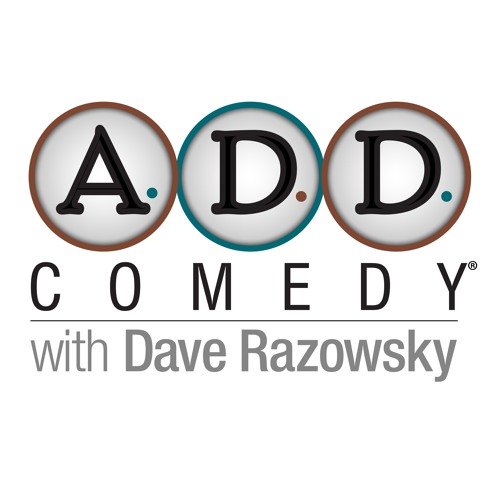 A.D.D. Comedy with Dave Razowsky's avatar