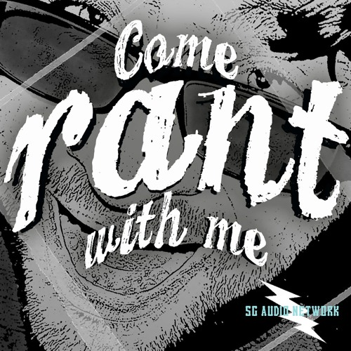 Come Rant With Me - Podcast's avatar
