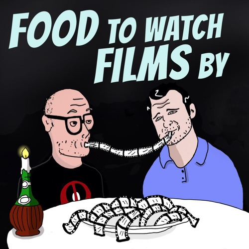 Food To Watch Films By Podcast's avatar