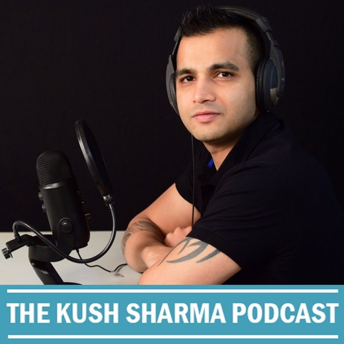 The Kush Sharma Podcast's avatar