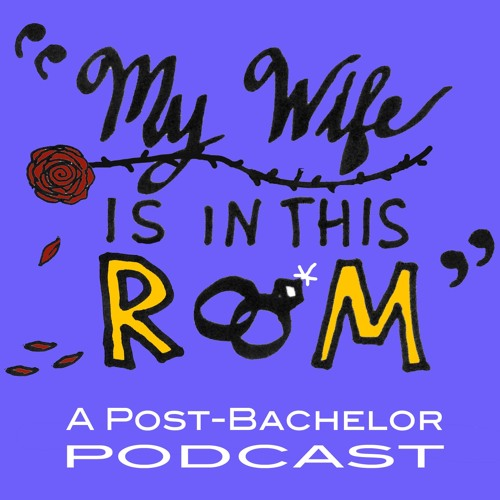 My Wife Is In This Room: A Post-Bachelor Podcast's avatar