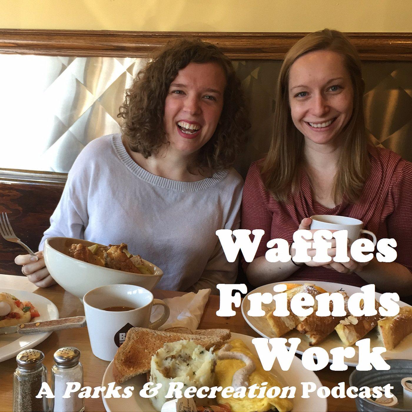 Waffles Friends Work | Listen via Stitcher for Podcasts