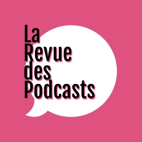 La Revue des Podcasts's avatar