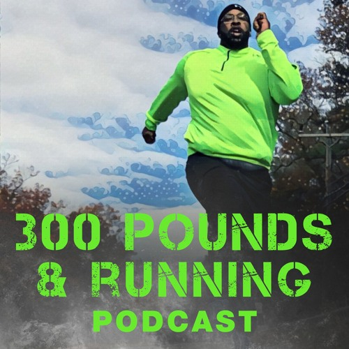 The 300 Pounds and Running Podcast's avatar
