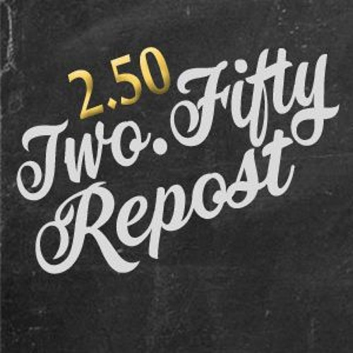 Two.Fifty Repost's avatar
