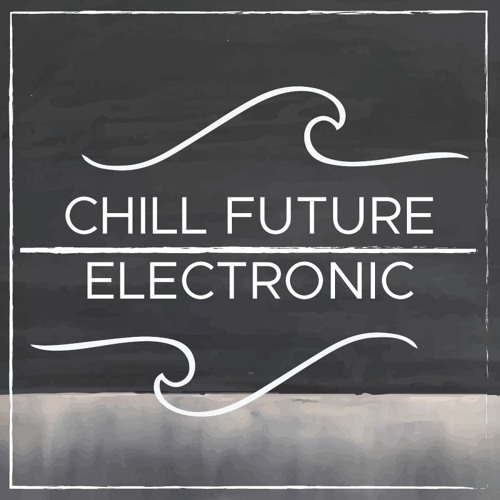 Chill Future Electronic's avatar