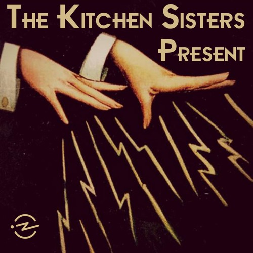 The Kitchen Sisters Present's avatar