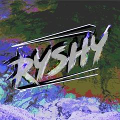 ~Ryshy~