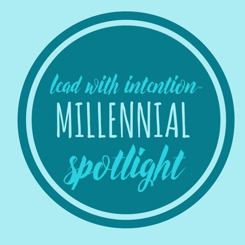 Lead With Intention® Millennial Spotlight's avatar