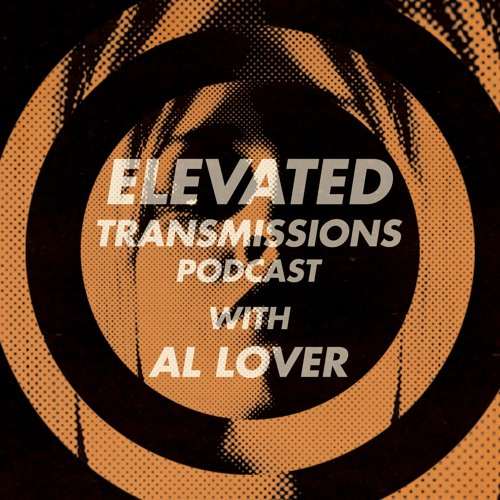 Elevated Transmissions Podcast with Al Lover's avatar