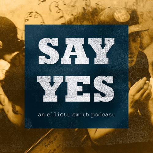 Say Yes: An Elliott Smith Podcast's avatar