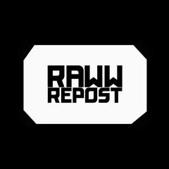 RAWW REPOST