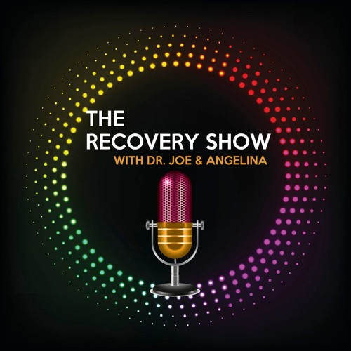 The Recovery Show with Dr. Joe and Angelina's avatar