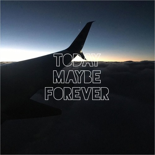 Today Maybe Forever's avatar