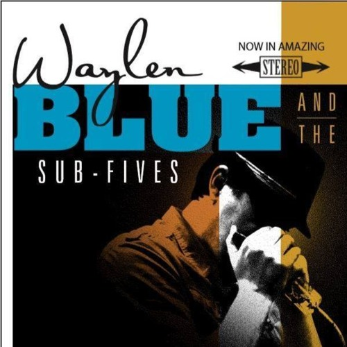 Waylen Blue and the Sub Fives's avatar