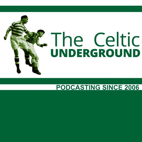 The Celtic Underground Podcast No254 - The CU Top Ten Season 2014/15