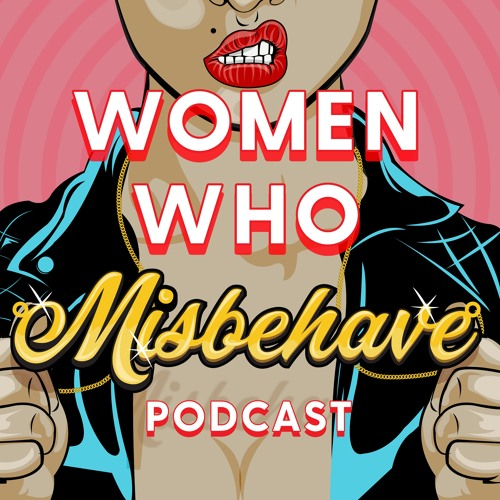 Women Who Misbehave Podcast's avatar