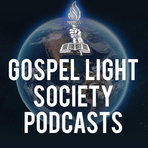 Gospel Light Society Podcasts's avatar