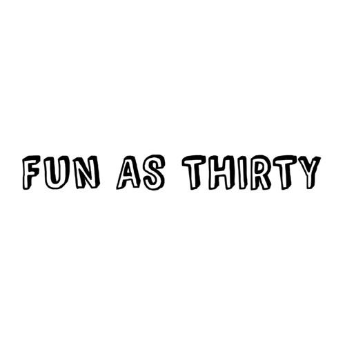 Fun As Thirty's avatar