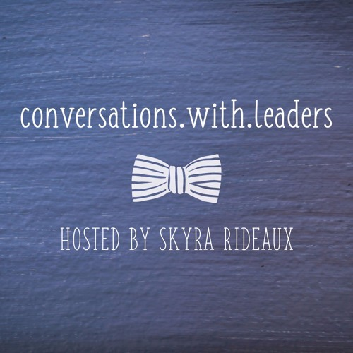 Conversations with Leaders by Skyra Rideaux's avatar