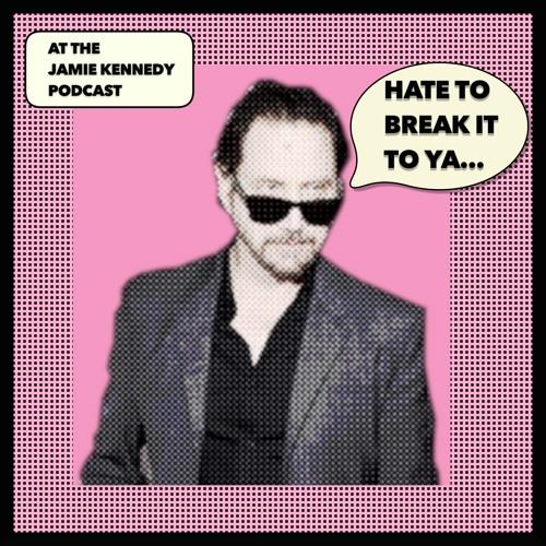 Hate To Break It To Ya with Jamie Kennedy's avatar