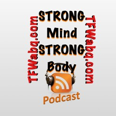 STRONG Mind, STRONG Body podcast