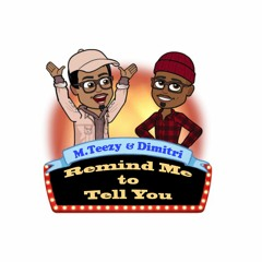 Remind Me To Tell You Podcast