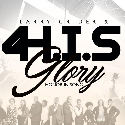 Larry Crider & 4 H.I.S.Glory's avatar