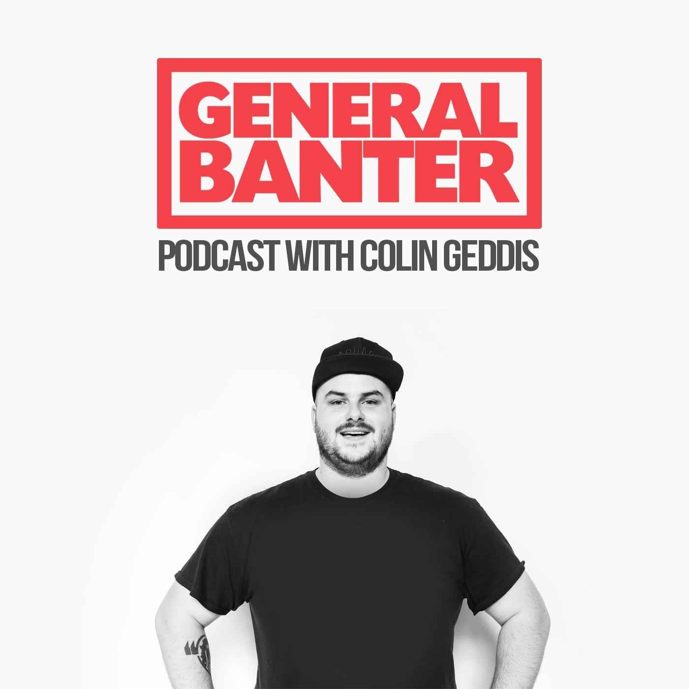 General Banter Podcast