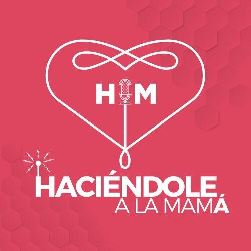 "Podcast  ""Haciendole a la mamá""'s avatar"