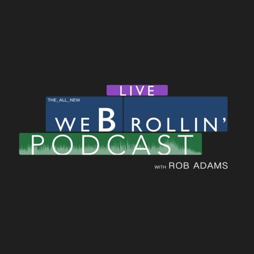 The We B-Rollin' Podcast with Rob Adams's avatar