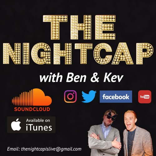 The Nightcap with Ben and Kev's avatar