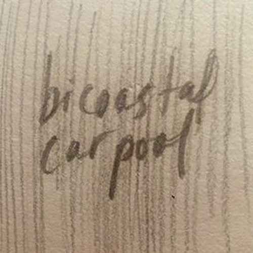 "Bicoastal Carpool, Episode #11 - 3/27/2017: ""Isolation and Mystery in the studio"""