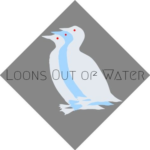 Loons Out of Water's avatar